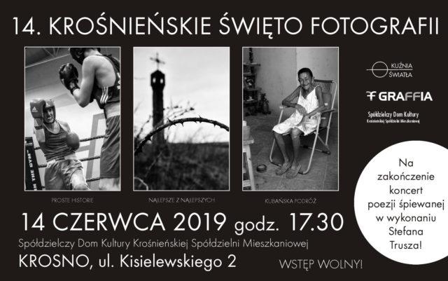 14 Krośnieńskie Święto Fotografii krośnieńskiej grupy Kuźnia Światła 14 czerwca 2019 Spółdzielczy Dom Kultury ul. Kisielewkiego 2