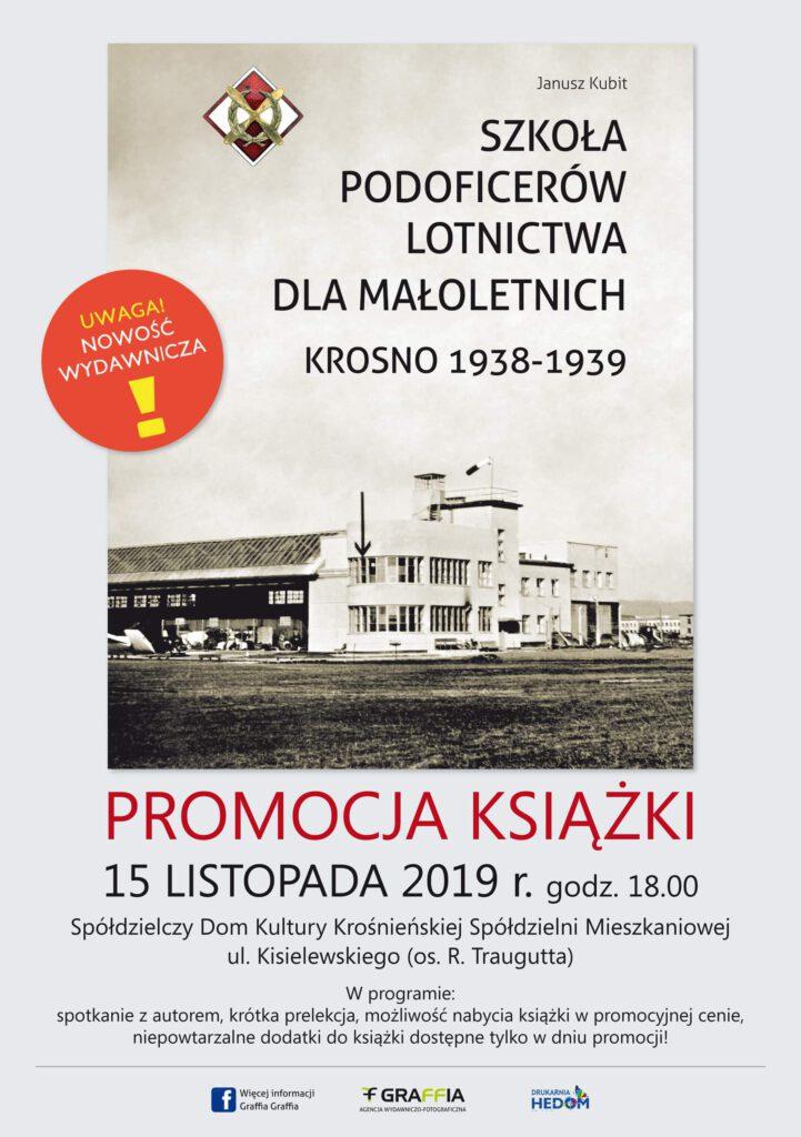 Promocja książki Szkoła Podoficerów Lotnictwa dla Małoletnich Krosno 1938-1939 odbędzie się 15 listopada o 18.00. w Spółdzielczym Domu Kultury przy ul. Kisielewskiego